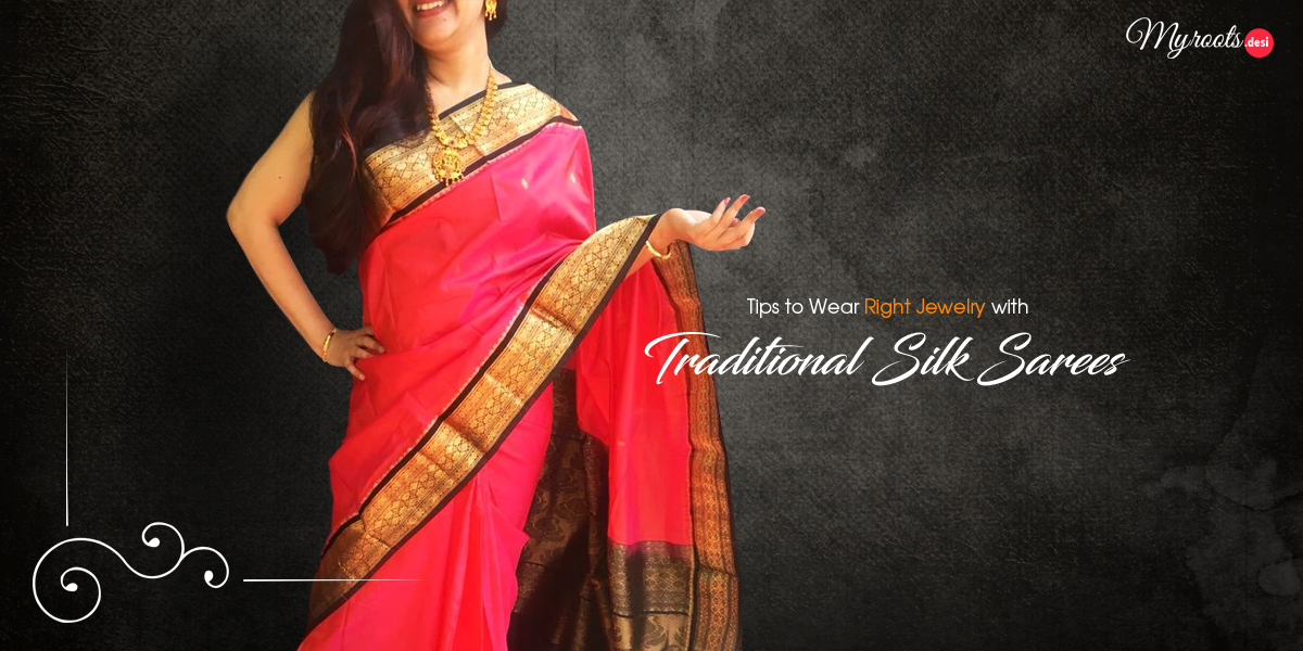 Tips to Wear Right Jewelry with Traditional Silk Sarees