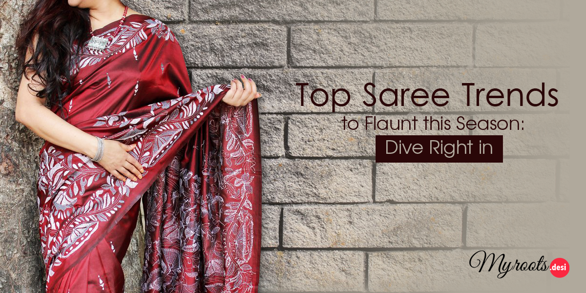 Top Saree Trends to Flaunt this Season: Dive Right In