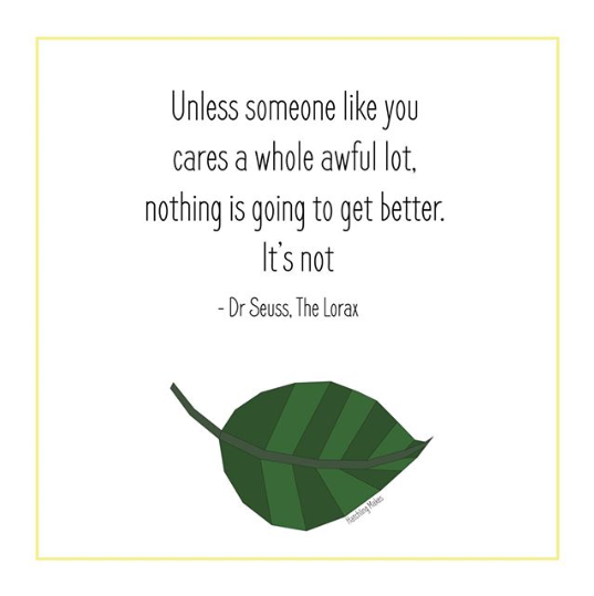 Unless someone like you cares a whole awful lot, nothing is going to get better.
