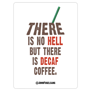 Decaf Coffee Hell Magnet (Bendable)