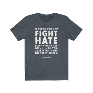 "Men's ""Fight Hate"" T-Shirt (Light on Dark)"
