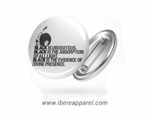 Black is Ubiquitous Button badges - Ibere Apparel