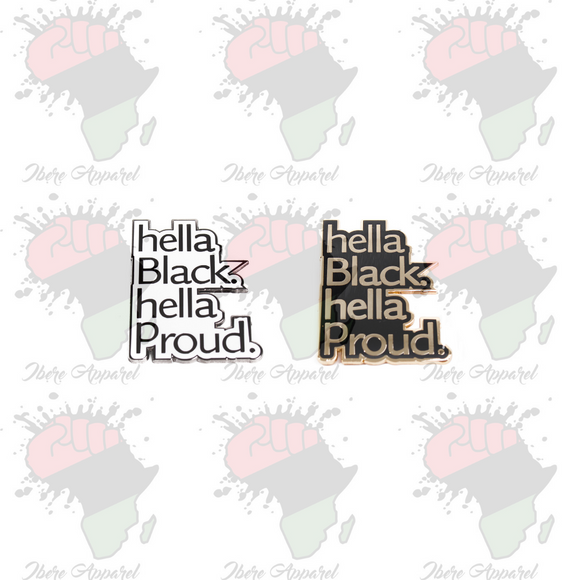 Hella Black. Hella Proud Enamel Pin - Ibere Apparel