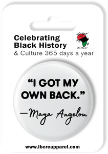 I GOT MY OWN BACK  | 38MM Button Badge