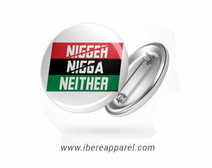 Neither Button badges - Ibere Apparel