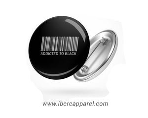 ADDICTED TO BLACK |  Button badge