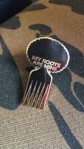 My Roots Are Mine  Pin - Ibere Apparel