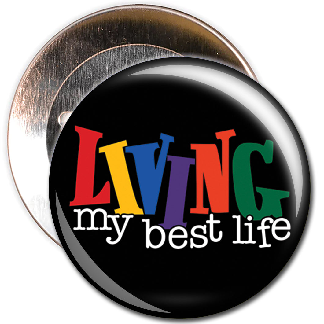 LIVING MY BEST LIFE - BUTTON BADGE - Ibere Apparel