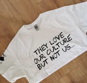 THEY LOVE OUR CULTURE BUT NOT US ...#blacklivesmatter Tshirt