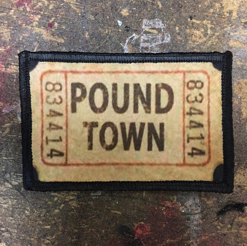 Ticket to Pound Town Hook and Loop Patch
