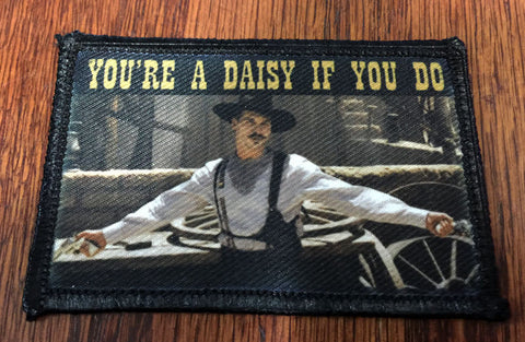 Tombstone You're a Daisy if You Do Hook and Loop Patch