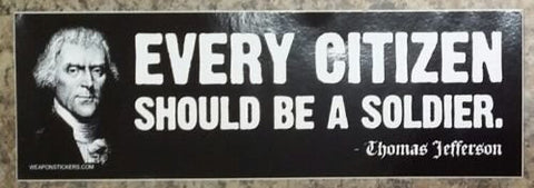 Every Citizen Should Be A Soldier Vinyl Sticker
