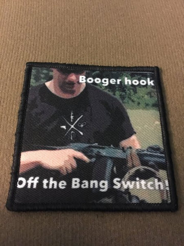 Boogerhook Off the Bang Switch Patch