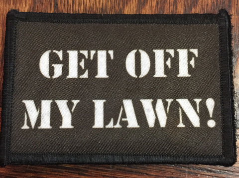 Get Off My Lawn Gran Torino Patch