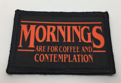 Mornings are for Coffee and Contemplation Patch
