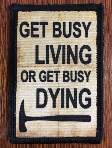 Get Busy Living or Get Busy Dying Patch