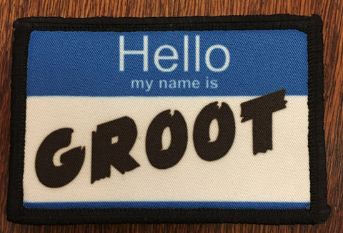 Hello My Name is Groot Patch