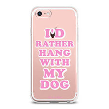 iPhone Case - I'd Rather Hang With My Dog