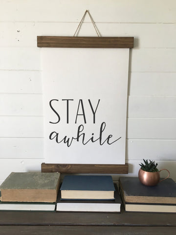 stay awhile/wall art/canvas print/canvas wall art/wall decor