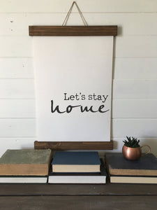 Lets stay home/wall art/canvas print/canvas wall art/wall decor