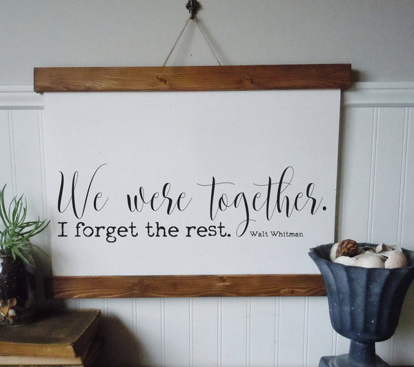 We were together I forgot the rest/canvas art print/wall art/canvas print/wall decor