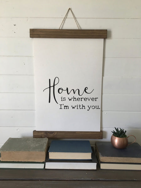 home is wherever i'm with you/calligraphy sign/canvas print/framed art/wall art/wood sign