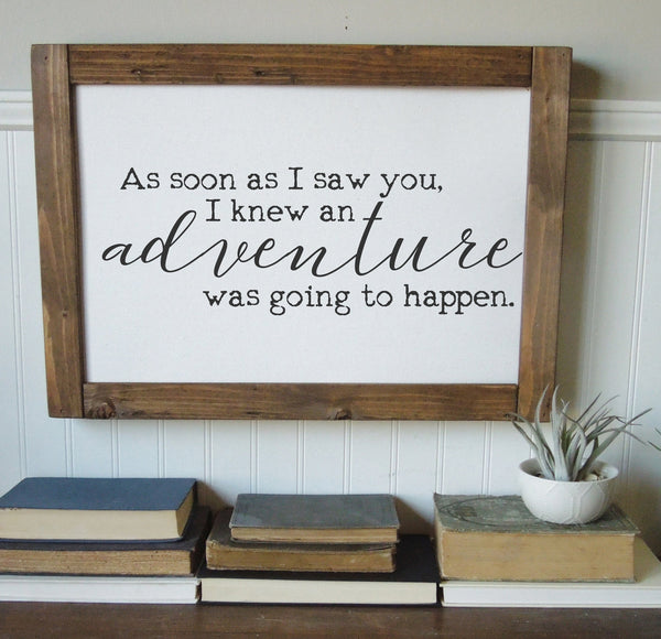 as soon as I saw you, I knew an adventure was going to happen/canvas art print/wall decor/home decor