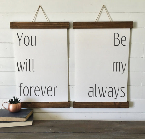 You will forever be my always/canvas art print/wood sign/canvas print/wall decor/set of 2/wall art
