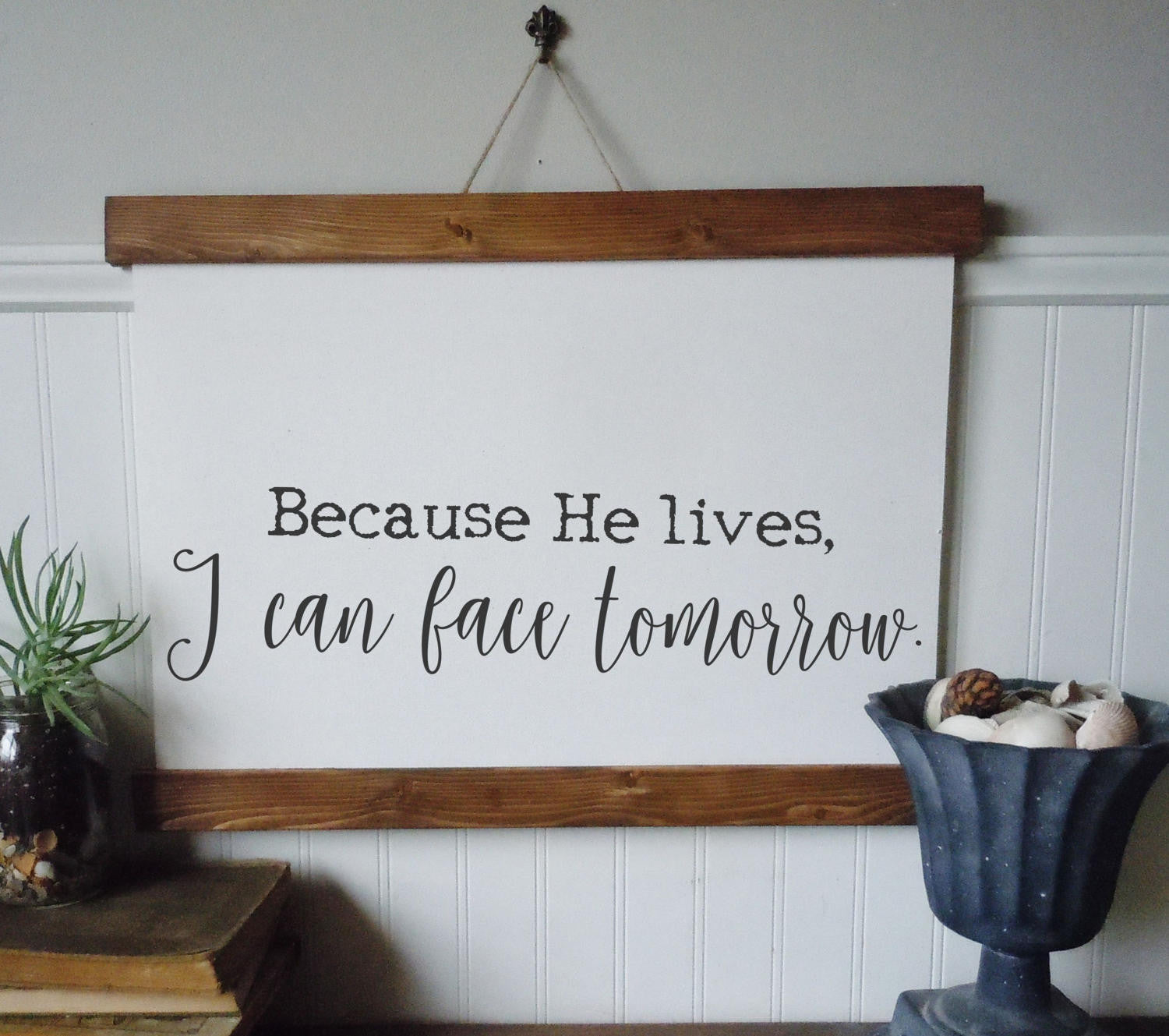 Because he lives I can face tomorrow/easter decor/canvas print/framed art/home decor/wall art