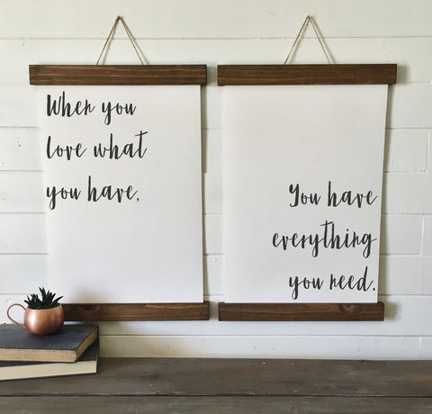 When you love what you have, you have everything you need/canvas art print/wood sign/canvas print/wall decor/set of 2/wall art