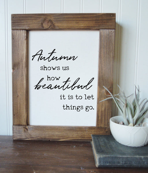 Autumn shows us how beautiful/fall art/canvas print/framed art/wall art/wood sign/fall art