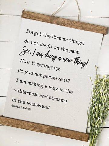 Isaiah 43:18-19/I am doing a new thing/wall art/canvas print/canvas wall art/wall decor