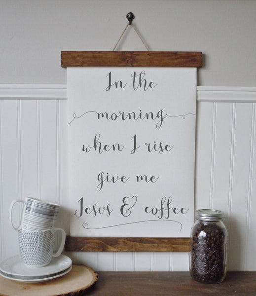 In the morning when I rise give me jesus and coffee/coffee bar/calligraphy wall art/canvas print/canvas wall art
