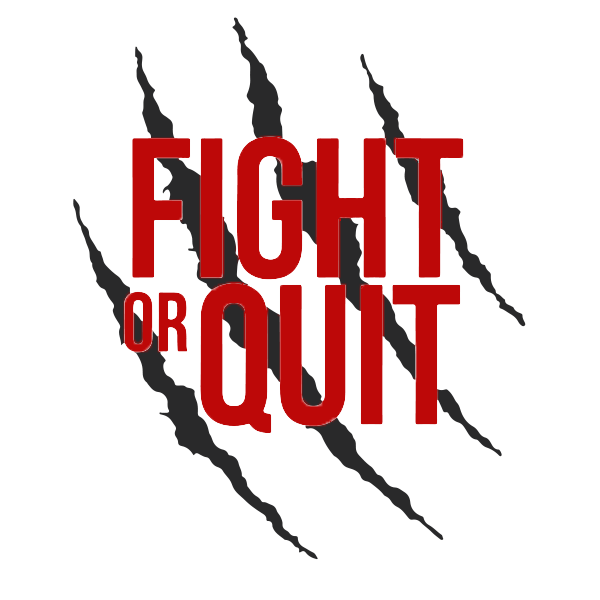 Fight or Quit