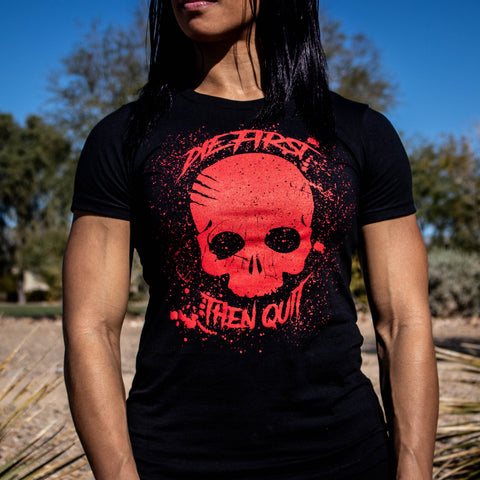 Women's Die First Then Quit Tee
