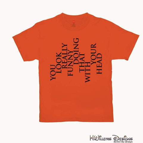 Image of You Look Really Funny Hanes Mens T-Shirt - Orange / Small (S)
