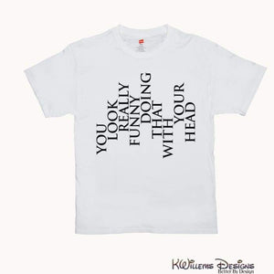 You Look Really Funny Hanes Mens T-Shirt - White / Small (S)
