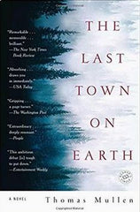 The Last Town on Earth by Thomas Mullen