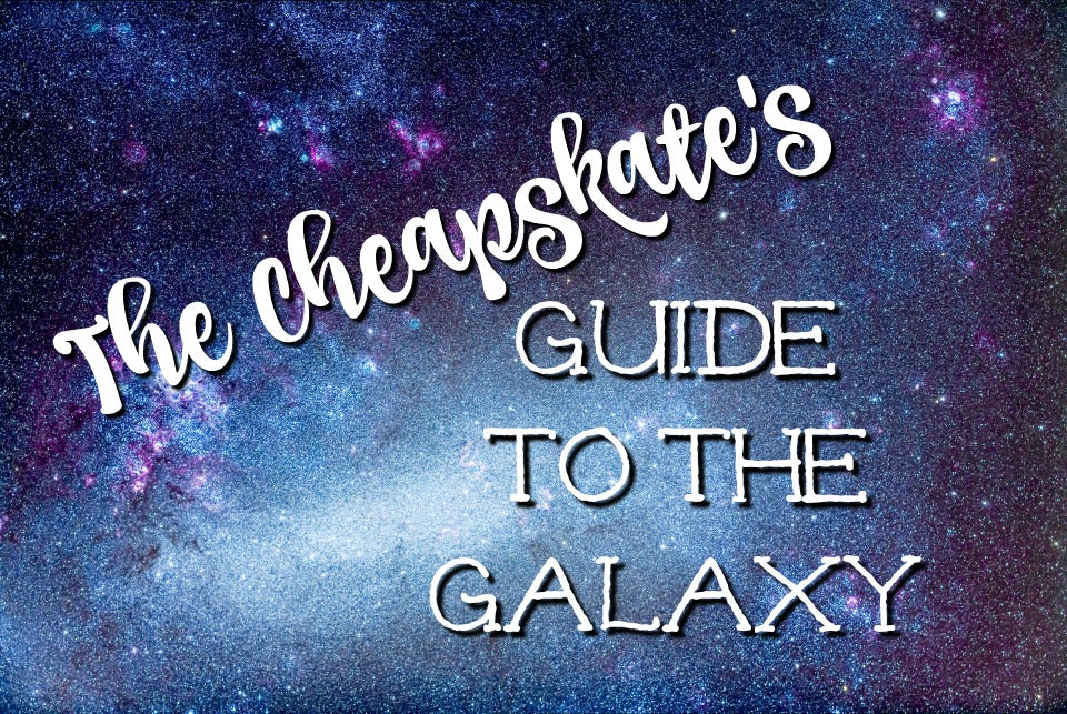 Subscribe to the Cheapskate's Guide to the Galaxy