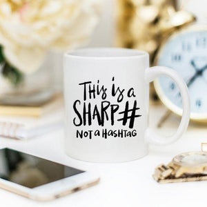 This Is A Sharp, Not A Hashtag! A Funny Mug For You!