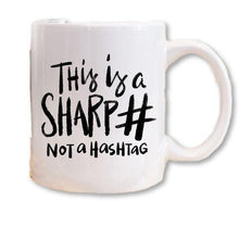 Load image into Gallery viewer, This Is A Sharp, Not A Hashtag! A Funny Mug For You!
