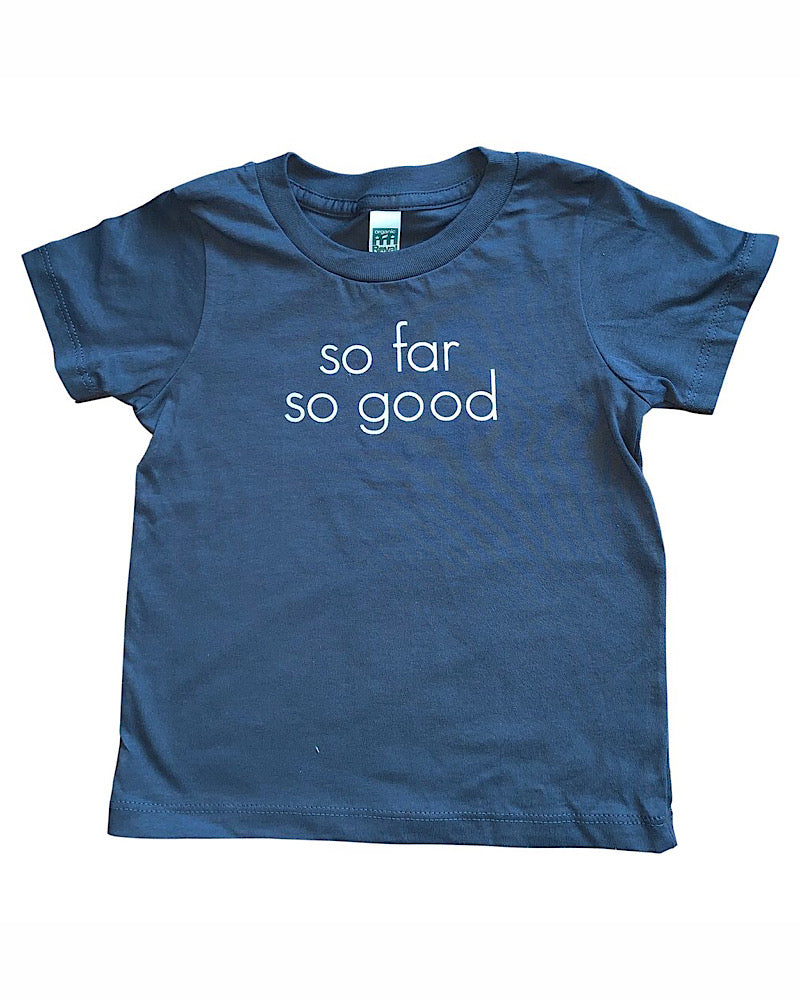 So Far So Good Organic Cotton Toddler Tshirt