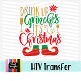 Christmas Drink Up Grinches Heat Transfer Vinyl Ready To Press
