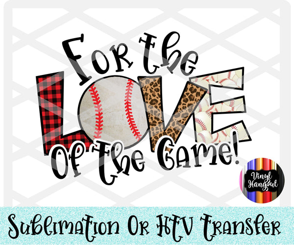 For The Love Of The Game Baseball Heat Transfer Vinyl Ready To Press