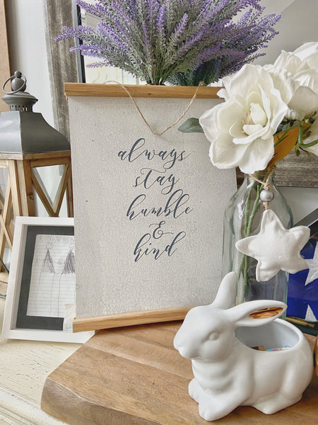 Always Stay Humble & Kind 8x12 Wooden Scroll
