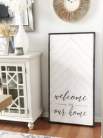 Magnolia White Welcome to Our Home Vertical Sign