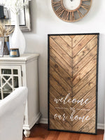 Barnwood Welcome to Our Home Vertical Sign