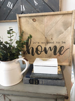 "Neutral Herringbone ""It's So Good To Be Home"" 16x16 sign"