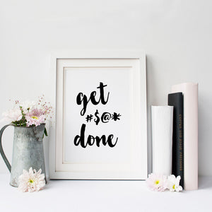 Get #$@* Done Poster