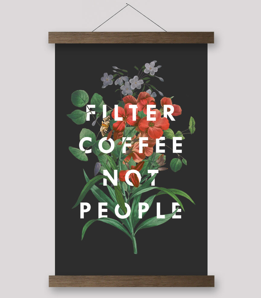 Filter Coffee Not People - Print